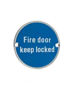 ZSS10SS Fire Door Keep Locked Satin Stainless