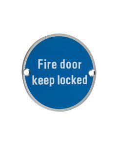 ZSS10SS Fire Door Keep Locked Satin Stainless